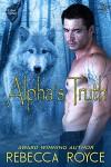 Alpha's Truth (Fallen Alpha Book 2) - Rebecca Royce
