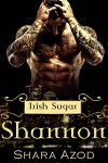 Shannon (Irish Sugar) - Shara Azod