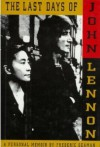 The Last Days of John Lennon: A Personal Memoir - Frederic Seaman