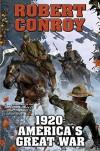 1920: America's Great War (BAEN) - Robert Conroy