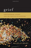 Grief: Contemporary Theory and the Practice of Ministry - Melissa M. Kelley