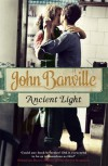 Ancient Light - John. BANVILLE
