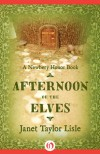 Afternoon of the Elves - Janet Taylor Lisle
