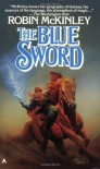 By Robin McKinley: The Blue Sword - -Ace Books-