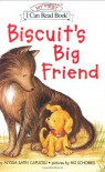 Biscuit's Big Friend (My First I Can Read) - Alyssa Satin Capucilli