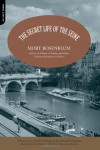 The Secret Life Of The Seine - Mort Rosenblum