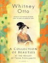 A Collection of Beauties at the Height of Their Popularity: A Novel - Whitney Otto