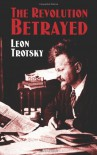 The Revolution Betrayed - Leon Trotsky, Max Eastman