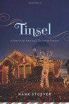 Tinsel: A Search for America's Christmas Present - Hank Stuever