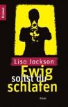 Ewig sollst du schlafen - Lisa Jackson
