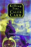 Killing Time - Caleb Carr