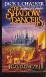 The Shadow Dancers  - Jack L. Chalker