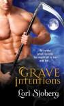 Grave Intentions (The Grave Series) - Lori Sjoberg