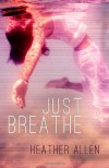Just Breathe - Heather Allen