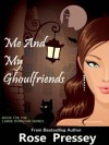 Me and My Ghoulfriends (Larue Donavan, #1) - Rose Pressey