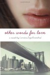 Other Words for Love - Lorraine Zago Rosenthal