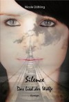Silence. Das Lied der Wölfe - Nicole Döhling