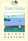 Winter Holiday (Godine Storyteller) - Arthur Ransome