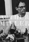 Arthur Miller: 1915-1962 - Christopher Bigsby
