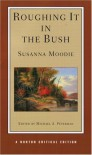 Roughing It in the Bush - Susanna Moodie, Michael Peterman
