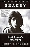 Shakey: Neil Young's Biography - Jimmy McDonough