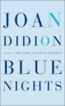 Blue Nights - Joan Didion