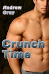 Crunch Time  - Andrew  Grey