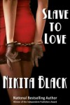 Slave To Love - Nikita Black