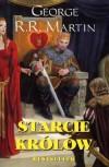 Starcie Królów (Pieśń lodu i ognia #2) - George R.R. Martin, Michał Jakuszewski