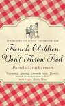 French Children Don't Throw Food - Pamela Druckerman