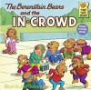 The Berenstain Bears and the In-Crowd - Stan Berenstain;Jan Berenstain