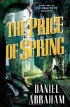 The Price of Spring (Long Price Quartet) - Daniel Abraham
