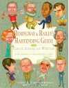 Hemingway & Bailey's Bartending Guide to Great American Writers - Mark Bailey, Edward Hemingway