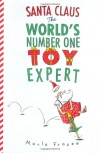 Santa Claus the World's Number One Toy Expert - Marla Frazee