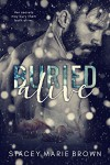 Buried Alive - Stacey Marie Brown