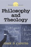 Philosophy and Theology (Horizons in Theology) - John D. Caputo