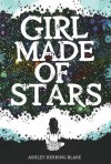 Girl Made of Stars - Ashley Herring Blake
