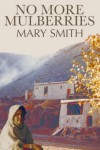No More Mulberries - Mary Smith