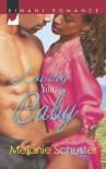 Loving You, Baby (Harlequin Kimani Romance) - Melanie Schuster