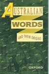 Australian Words And Their Origins - Joan Hughes