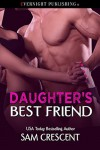 Daughter's Best Friend  - Sam Crescent