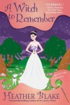 A Witch to Remember - Heather Blake