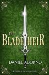 The Blade Heir  - Daniel Adorno