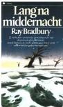Lang na middernacht - Ray Bradbury, Gerard Suurmeijer