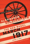 March 1917: The Red Wheel, Node III, Book 1 (The Center for Ethics and Culture Solzhenitsyn Series) - Aleksandr Solzhenitsyn
