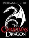 The Christmas Dragon - Ruthanne Reid