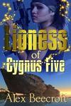 Lioness of Cygnus Five - Alex Beecroft