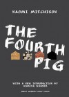 Fourth Pig - Naomi Mitchison