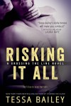 Risking it All - Tessa Bailey