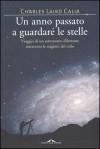 Un anno passato a guardare le stelle - Charles Laird Calia